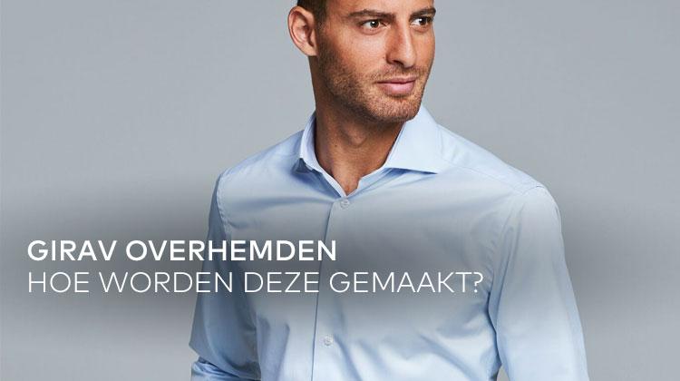 6c60e6ea154 Hoe worden Girav overhemden gemaakt? - Girav Long Fit - Blog