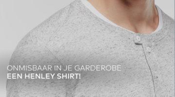 Waarom is een henley shirt onmisbaar in je garderobe?